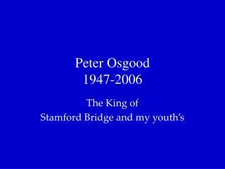 Peter Osgood 1947-2006