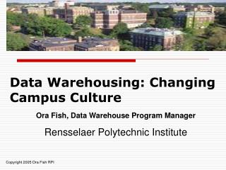 Data Warehousing: Changing Campus Culture