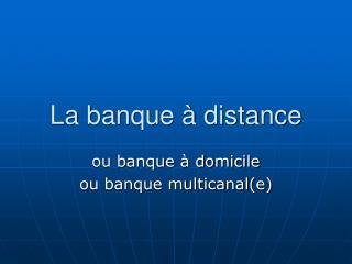 La banque à distance