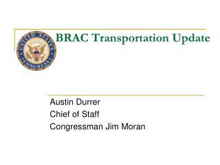 BRAC Transportation Update