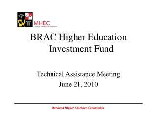 BRAC Higher Education Investment Fund Technical Assistance Meeting  June 21, 2010