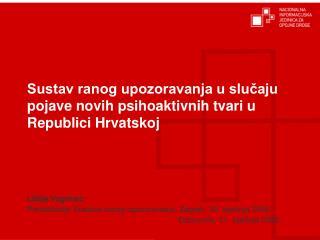 Sustav ranog upozoravanja u slu?aju pojave novih psihoaktivnih tvari u Republici Hrvatskoj
