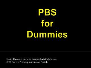 PBS  for  Dummies