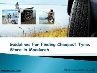 Guidelines For Finding Cheapest Tyres Store in Mandurah