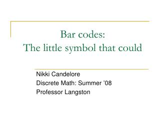 Bar codes:  The little symbol that could