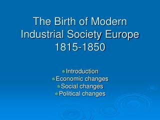 The Birth of Modern Industrial Society Europe 1815-1850