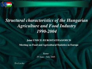 Structural characteristics of the Hungarian Agriculture and Food Industry 1990-2004