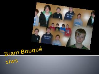 Bram  Bouqu� 1lws