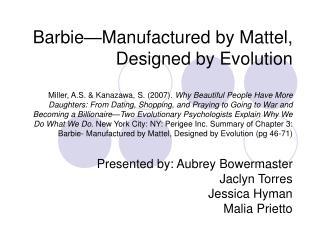 Presented by: Aubrey Bowermaster Jaclyn Torres Jessica Hyman Malia Prietto