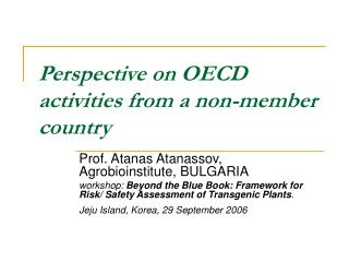 Perspective on OECD activities from a non-member country