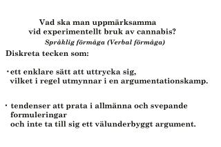 Vad ska man uppmärksamma  vid experimentellt bruk av cannabis?