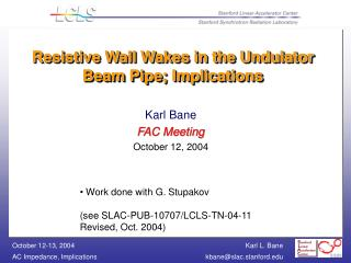 Resistive Wall Wakes in the Undulator Beam Pipe; Implications