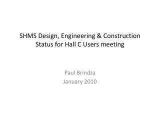 SHMS Design, Engineering & Construction  Status for Hall C Users meeting