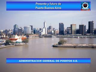 ADMINISTRACION GENERAL DE PUERTOS S.E.