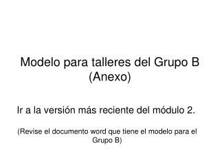Modelo para talleres del Grupo B (Anexo)