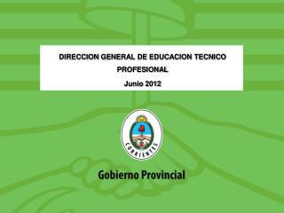 DIRECCION  GENERAL DE EDUCACION TECNICO PROFESIONAL Junio 2012