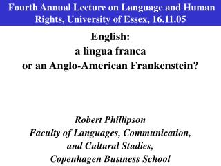 Fourth Annual Lecture on Language and Human Rights, University of Essex, 16.11.05