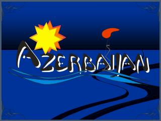 Azerbaijan and  energy security