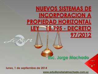 NUEVOS SISTEMAS DE INCORPORACION A PROPIEDAD HORIZONTAL LEY    18.795 - DECRETO  97/2012