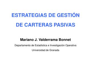 ESTRATEGIAS DE GESTIÓN DE CARTERAS PASIVAS Mariano J. Valderrama Bonnet