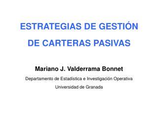 ESTRATEGIAS DE GESTI�N DE CARTERAS PASIVAS Mariano J. Valderrama Bonnet