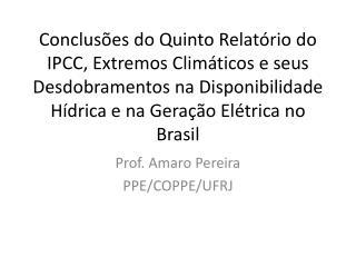 Prof. Amaro Pereira PPE/COPPE/UFRJ
