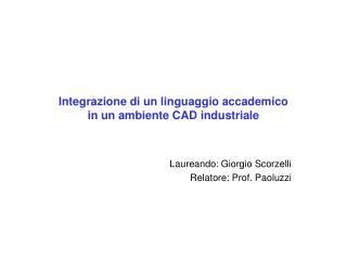 Integrazione di un linguaggio accademico  in un ambiente CAD industriale