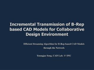 Incremental Transmission of B-Rep based CAD Models for Collaborative Design Environment