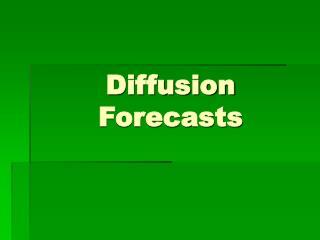 Diffusion  Forecasts
