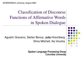 Classification of Discourse Functions of Affirmative Words  in Spoken Dialogue