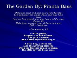 The Garden By: Franta Bass