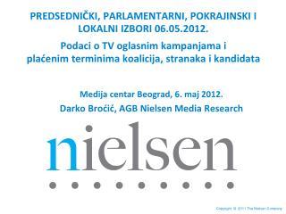 Medija centar  Beograd,  6 .  maj  20 12 . Darko  Broćić, AGB Nielsen Media Research