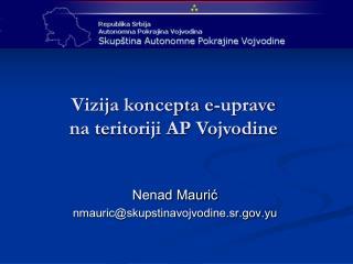 Vizija koncepta e-uprave na teritoriji AP Vojvodine