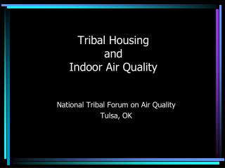 Tribal Housing  and  Indoor Air Quality