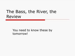 The Bass, the River, the Review