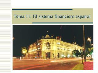 Tema 11: El sistema financiero español