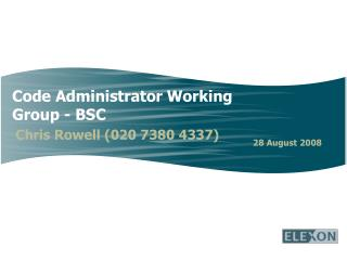 Code Administrator Working Group - BSC