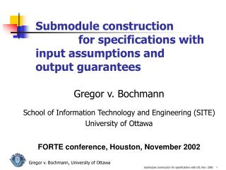 Gregor v. Bochmann School of Information Technology and Engineering (SITE) University of Ottawa
