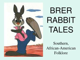 BRER RABBIT TALES Southern, African-American Folklore