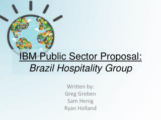IBM Public Sector Proposal:  Brazil Hospitality Group