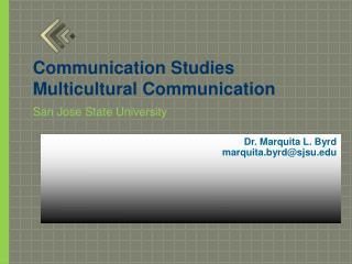 Dr. Marquita L. Byrd  marquita .byrd@sjsu