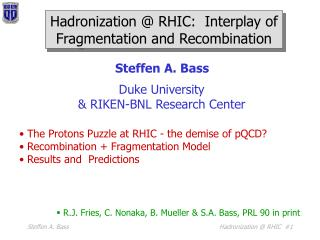 Hadronization @ RHIC:  Interplay of Fragmentation and Recombination