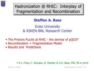 Hadronization @ RHIC:  Interplay of Fragmentation and Recombination
