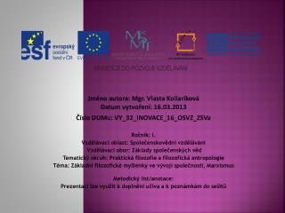 Jméno  autora : Mgr. Vlasta  Kollariková Datum vytvoření : 16.03.2013