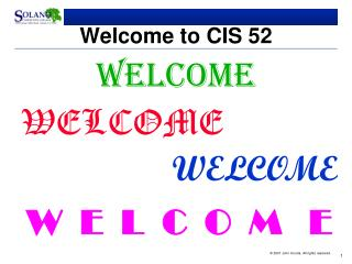 Welcome to CIS 52
