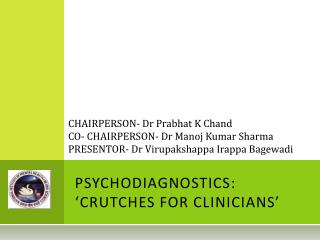 PSYCHODIAGNOSTICS: 'CRUTCHES FOR CLINICIANS'