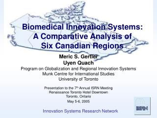 Biomedical Innovation Systems:  A Comparative Analysis of  Six Canadian Regions