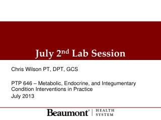 July 2 nd  Lab Session