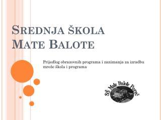 Srednja škola Mate Balote
