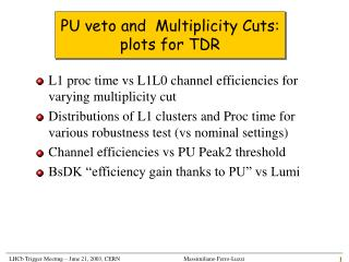PU veto and  Multiplicity Cuts: plots for TDR
